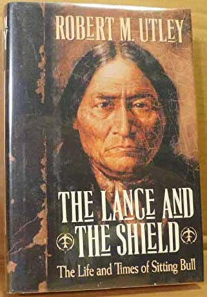 The Lance and the Shield-The Life and Times of Sitting Bull