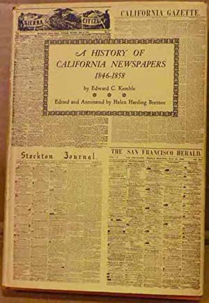 A History of California Newspapers 1846-1858: Edward C. Kemble