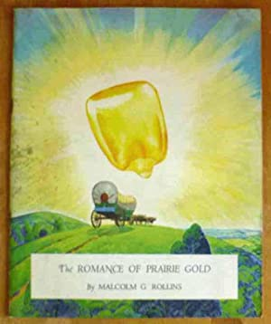 The Romance of Prairie Gold