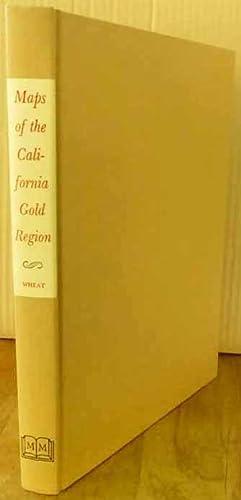 The Maps of the California Gold Region: Carl I. Wheat