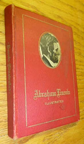 Life of Abraham Lincoln Illustrated