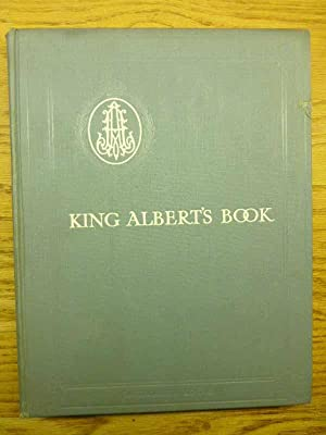 King Albert's Book - A Tribute to the Belgian King and People From Representative Men and Women T...