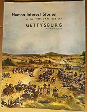 Human Interest Stories of the Three Days' Battles at Gettysburg