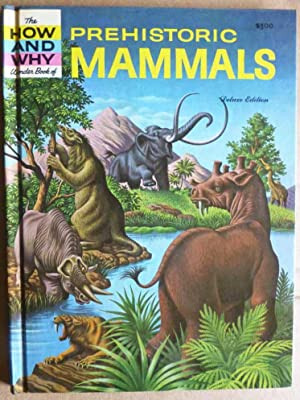 The How and Why Book of Prehistoric Mammals