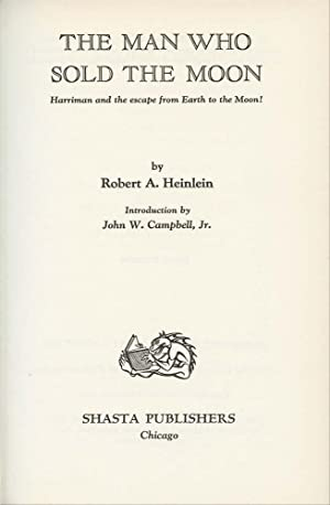 The Man Who Sold The Moon: Heinlein, Robert