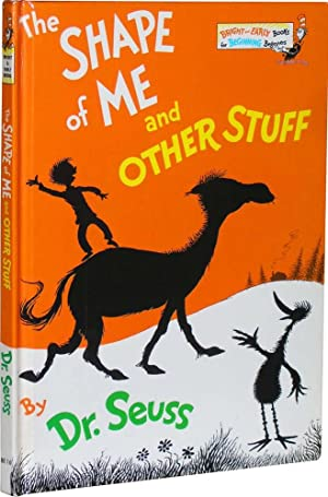 The Shape of Me and Other Stuff: Seuss, Dr