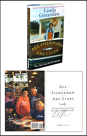 All Fishermen Are Liars: True Tales from the Dry Dock Bar: Greenlaw, Linda