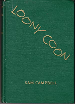 Loony Coon: Antics of a Rollicking Raccoon: Campbell, Sam