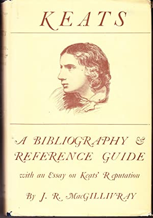 Keats: A Bibliography and Reference Guide with: MacGillivray, J. R.