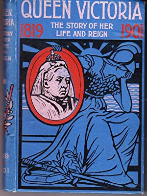 Queen Victoria the Story of Her Life: Anonymous