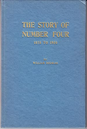 The Story of Number Four Being a: Douglas, William