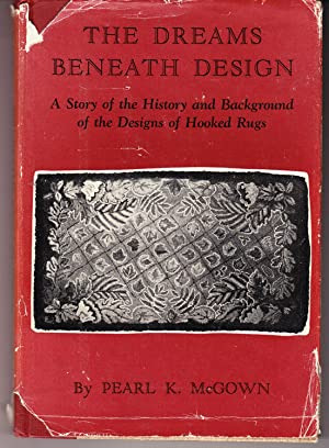 The Dreams Beneath Design: A Story of: McGown, Pearl K.