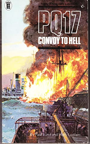 PQ17 - Convoy to Hell: Lund, Paul &