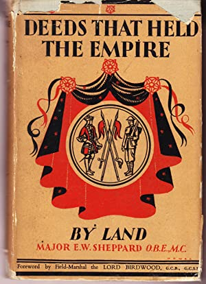Deeds That Held the Empire: By Land: Sheppard, Major E.