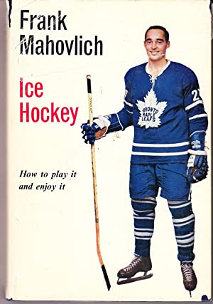 Ice Hockey  How to Play it and  Mahovlich 6032bfc0c