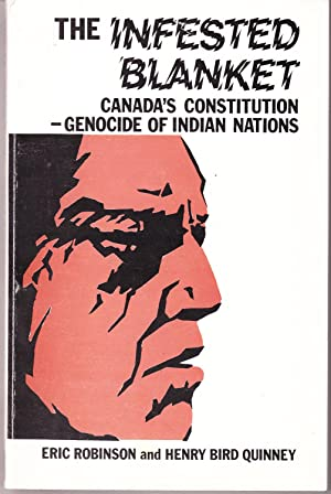 The Infested Blanket: Canada's Constitutions - Genocide of Indian Nations