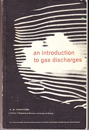 An Introduction to Gas Discharges: Howatson, A. M.