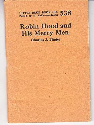 Robin Hood and His Merry Men: Finger, Charles J.