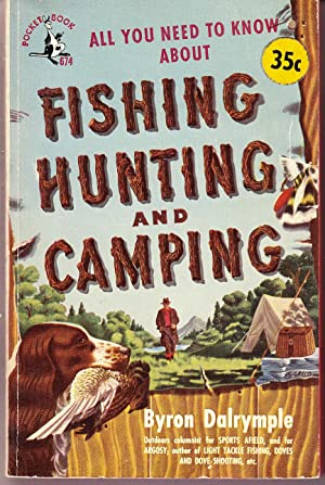 All You Need to Know About Fishing, Hunting and Camping