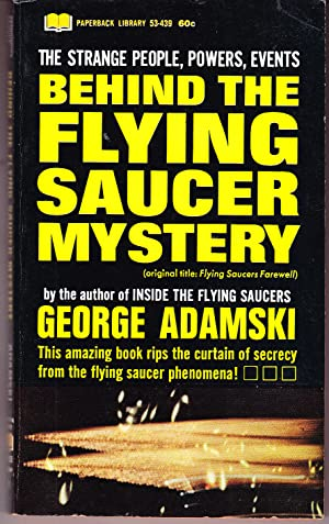 Behind the Flying Saucer Mystery: Adamski, George