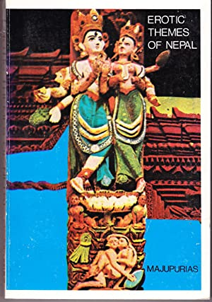 Erotic Themes of Nepal: An Analytical Study and Interpretations of Religion-based Sex Expressions ...
