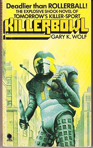 Killerbowl: Wolf, Gary K.