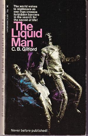 The Liquid Man: Gilford, C.B.