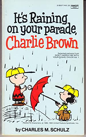It's Raining on Your Parade, Charlie Brown: Schulz, Charles M.