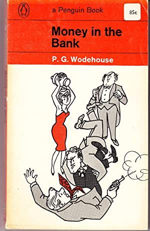 Money in the Bank: Wodehouse, P.G.