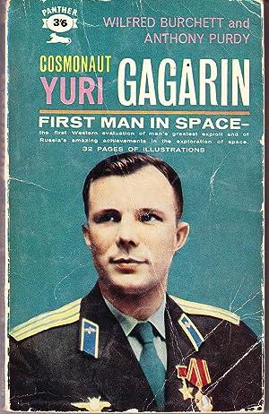 Cosmonaut Yuri Gagarin First Man in Space: Burchett, Wilfred &