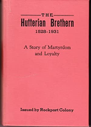 The Hutterian Brethren 1528-1931: A Story of: Horsch, John