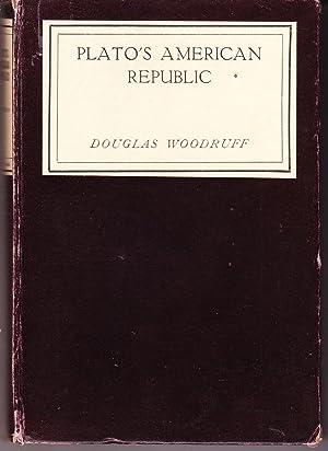 Plato's American Republic: Woodruff, Douglas