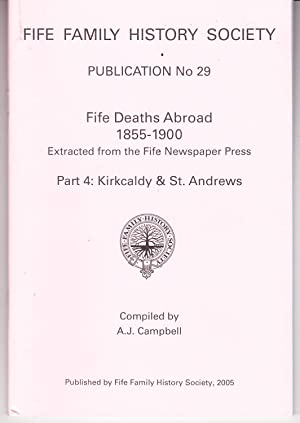 Fife Deaths Abroad 1855-1900 Extracted from the: Campbell, A. J.