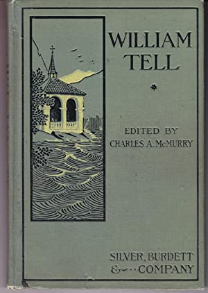 William Tell: Translated and Adapted for School: McMurry, Charles A.