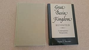 Great Basin Kingdom, Revisited: Contemporary Perspectives: Alexander, Thomas G.