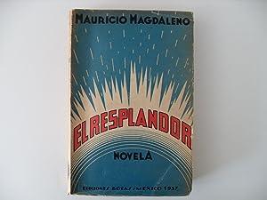 El Resplandor: Novela: Magdaleno, Mauricio