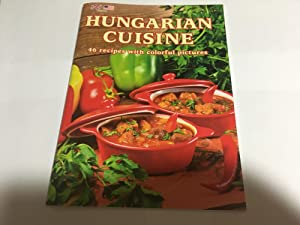 Hungarian Cuisine: 46 recipes with colorful pictures