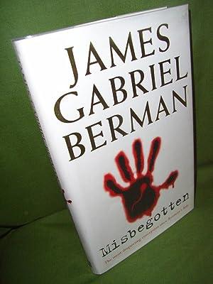 Misbegotten: James Gabriel BERMAN