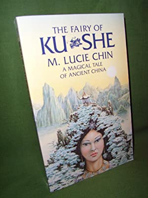 THE FAIRY OF KU-SHE: M Lucie CHIN