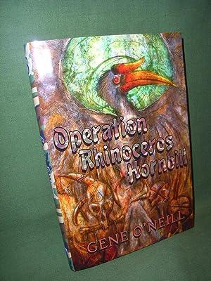 Operation Rhinoceros Hornbill Signed Numbered Limited: Gene O'NEILL