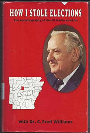 How I stole elections : the autobiography: Hawkins, Marlin with