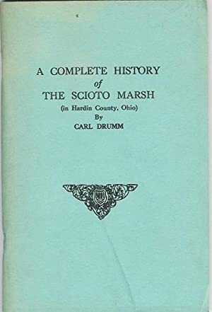 A Complete History of the Scioto Marsh: Drumm, Carl