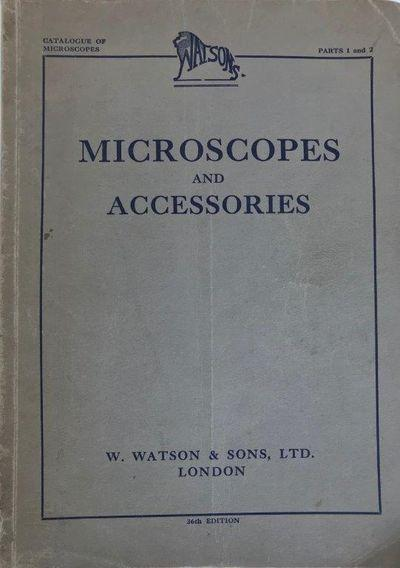 Catalogue of Watson Microscopes. Parts 1 and 2. Microscopes and Accessories for all the biological sciences. Cover title: Microscopes and Accessories 8vo. 116, 201-260 pp. Illustrated. Original grayish-brown printed wrappers; some creasing. The complete catalog is issued in 8 parts, i.e., Parts 1 th