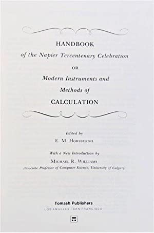 Handbook of the Napier Tercentenary Celebration or Modern Instruments and Methods of Calculation; ...