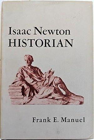 Isaac Newton, Historian.: NEWTON] MANUEL, Frank E.