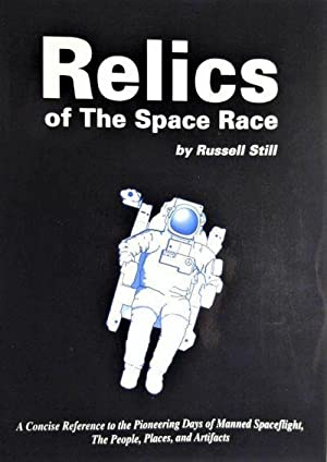 Relics of the Space Race.: STILL, Russell.