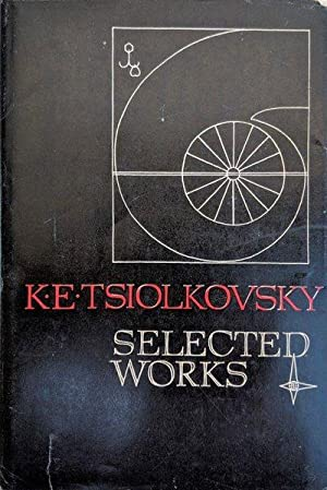 Selected Works. Compiled by V.N. Sokolsky; General Editor Acad. A.A. Blagonravov; Translated from ...