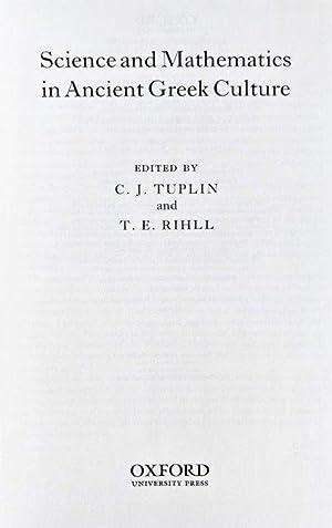 Science and Mathematics in Ancient Greek Culture.: TUPLIN, C.J. & T.E. RIHLL (editors).
