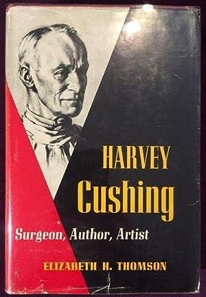 Harvey Cushing: Surgeon, Author, Artist. Foreword by: THOMSON, Elizabeth Harriet.