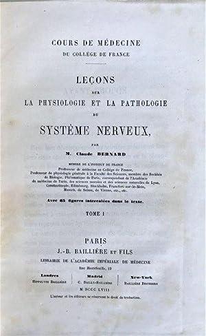Leçons sur la Physiologie et la Pathologie du Systeme Nerveux.: BERNARD, Claude (1813-...
